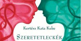 Kertész Kata Keke - Szeretetleckék könyvbemutató és felolvasóest