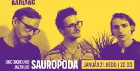 Underground Jazzklub - Sauropoda @Barlang