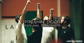 Freakin' Disco // Barlang házibuli