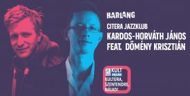 Citera jazzklub - Kardos-Horváth János feat. Dömény Krisztián online koncert