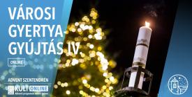 Városi gyertyagyújtás 4. online / Advent Szentendrén