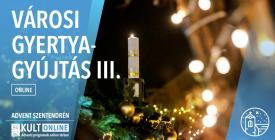 Városi gyertyagyújtás 3. ONLINE / Advent Szentendrén 2020