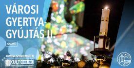 Városi gyertyagyújtás 2. ONLINE / Advent Szentendrén