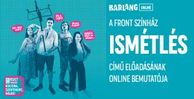 A Front színház Ismétlés című előadásának online bemutatója